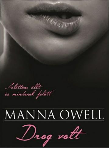 Drog volt - Ekönyv - Manna OWell