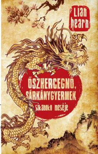 ŐSZHERCEGNŐ, SÁRKÁNYGYERMEK - SIKANOKO MESÉJE 2. - Ekönyv - HEARN, LIAN