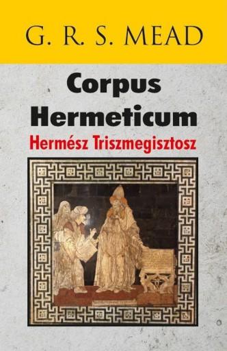 CORPUS HERMETICUM - HERMÉSZ TRISZMEGISZTOSZ - Ekönyv - G. R. S. MEAD