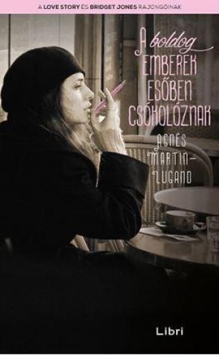 A boldog emberek esőben csókolóznak - Ekönyv - Agnès Martin-Lugand