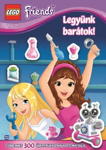 LEGO FRIENDS - LEGYÜNK BARÁTOK! - Ekönyv - MÓRA KÖNYVKIADÓ