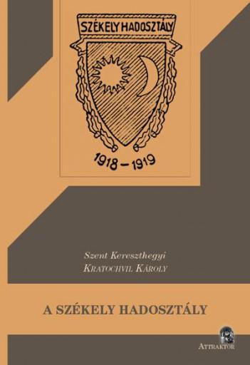A SZÉKELY HADOSZTÁLY - Ekönyv - KRATOCHVIL KÁROLY