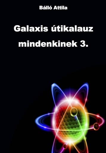 Galaxis útikalauz 3 - Ekönyv - Bálló Attila