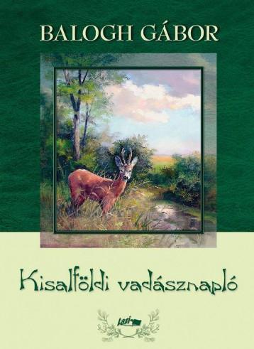 KISALFÖLDI VADÁSZNAPLÓ - Ekönyv - BALOGH GÁBOR