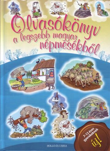 OLVASÓKÖNYV A LEGSZEBB MAGYAR NÉPMESÉKBŐL - Ekönyv - HOLLÓ ÉS TÁRSA KFT.