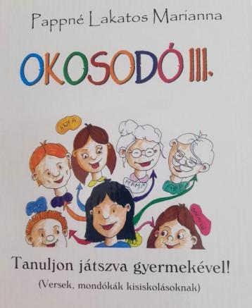 OKOSODÓ III. - TANULJON JÁTSZVA GYERMEKÉVEL! - Ebook - PAPPNÉ LAKATOS MARIANNA
