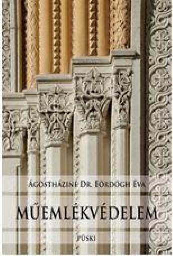 MŰEMLÉKVÉDELEM - Ekönyv - ÁGOSTHÁZINÉ DR. EÖRDÖGH ÉVA