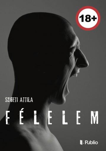 Félelem - Ebook - Szigeti Attila