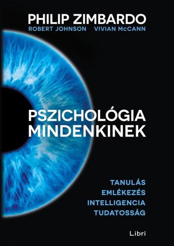 PSZICHOLÓGIA MINDENKINEK 2. - TANULÁS - EMLÉKEZÉS - INTELLIGENCIA - TUDATOSSÁG - Ekönyv - ZIMBARDO, PHILIP G. - JOHNSON, ROBERT L.