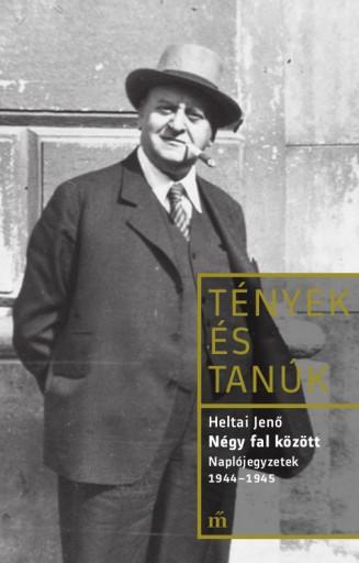 Négy fal között. Naplótöredékek 1944-1945 - Ekönyv - Heltai Jenő