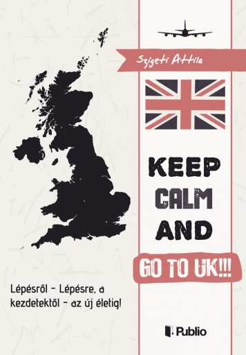 Go to UK!!! S.O.S. - Ebook - Szigeti Attila