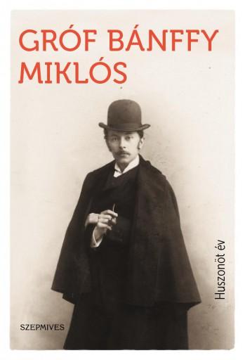 HUSZONÖT ÉV - Ekönyv - GRÓF BÁNFFY MIKLÓS