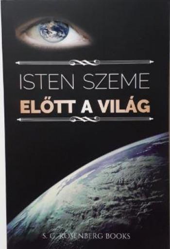 ISTEN SZEME ELŐTT A VILÁG - Ekönyv - S.G.ROSENBERG ( SZILVAI GÁBOR )