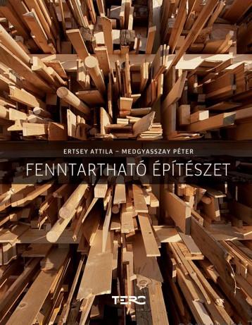 FENNTARTHATÓ ÉPÍTÉSZET - Ebook - ERTSEY ATTILA-MEDGYASSZAY PÉTER