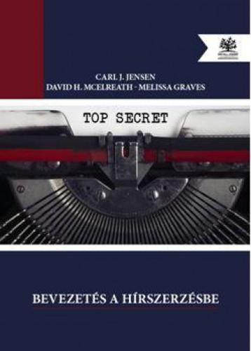 BEVEZETÉS A HÍRSZERZÉSBE - Ekönyv - JENSEN - MCELREATH - GRAVES