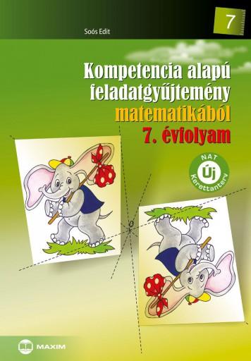 KOMPETENCIA ALAPÚ FELADATGYŰJTEMÉNY MATEMATIKÁBÓL 7. ÉVF. (NAT) - Ekönyv - SOÓS EDIT