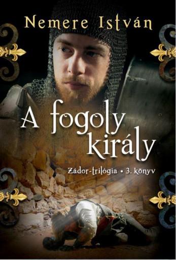 A FOGOLY KIRÁLY - ZÁDOR-TRILÓGIA 3. - Ekönyv - NEMERE ISTVÁN