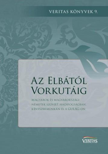AZ ELBÁTÓL VORKUTÁIG - Ekönyv - MAGYAR NAPLÓ KIADÓ KFT.