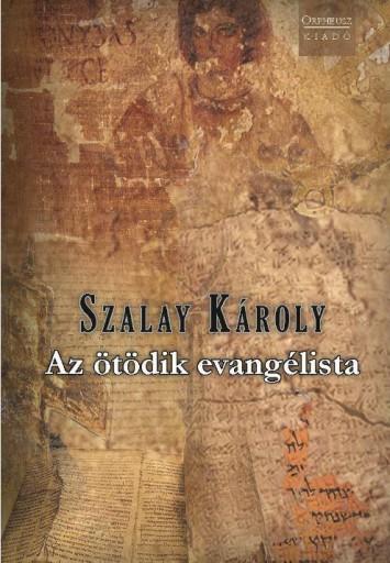 AZ ÖTÖDIK EVANGÉLISTA - Ekönyv - SZALAY KÁROLY