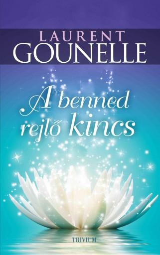 A BENNED REJLŐ KINCS - Ekönyv - LAURENT GOUNELLE