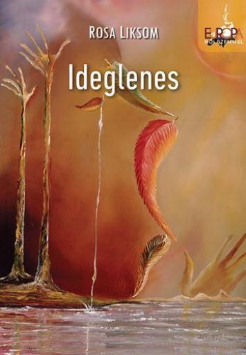 IDEGLENES - Ekönyv - LIKSOM, ROSA