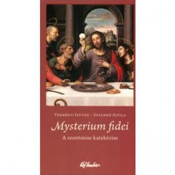 MYSTERIUM FIDEI-A SZENTMISE KATEKÉZISE - Ekönyv - VERBÉNYI ISTVÁN-SZTANKÓ ATTILA