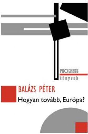 HOGYAN TOVÁBB, EURÓPA? - Ekönyv - BALÁZS PÉTER
