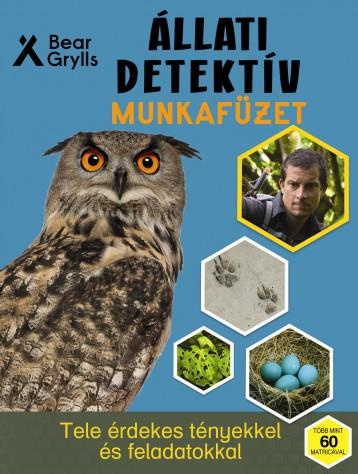 ÁLLATI DETEKTÍV MUNKAFÜZET - Ekönyv - BEAR GRYLLS