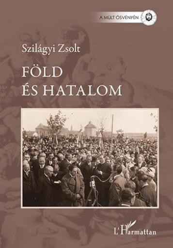 FÖLD ÉS HATALOM - MEZŐVÁROSI ELIT KECSKEMÉTEN 1920 - 1939 - Ebook - SZILÁGYI ZSOLT