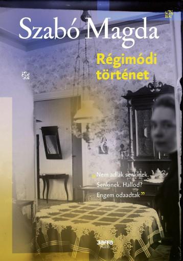 RÉGIMÓDI TÖRTÉNET - Ebook - SZABÓ MAGDA