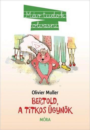 BERTOLD, A TITKOS ÜGYNÖK - Ebook - OLIVER MÜLLER