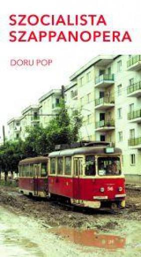 SZOCIALISTA SZAPPANOPERA - Ebook - DORU POP