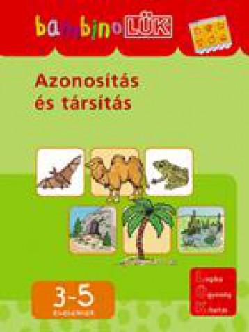 AZONOSÍTÁS ÉS TÁRSÍTÁS - 3-5 ÉVESEKNEK - Ekönyv - LDI-118
