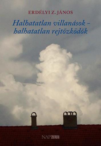 HALHATATLAN VILLANÁSOK - HALHATATLAN REJTŐZKÖDŐK - Ekönyv - ERDÉLYI Z. JÁNOS