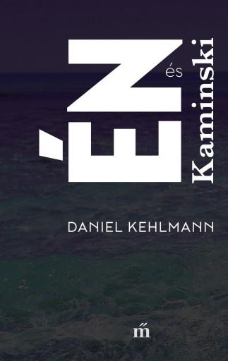 Én és Kaminski - Ekönyv - Daniel Kehlmann