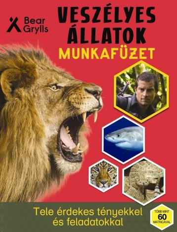 VESZÉLYES ÁLLATOK - MUNKAFÜZET - Ekönyv - GRYLLS, BEAR