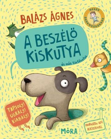 A BESZÉLŐ KISKUTYA ÉS MÁS TÖRTÉNETEK - Ekönyv - BALÁZS ÁGNES