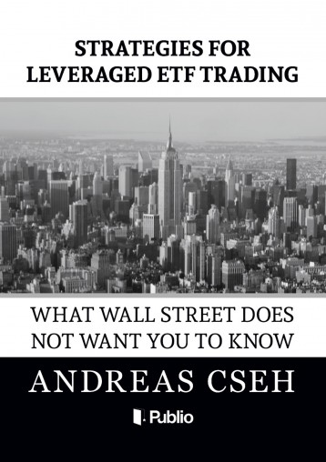 Strategies for leveraged ETF Trading - Ebook - Andreas Cseh