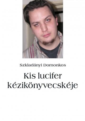 Kis lucifer kézikönyvecskéje - Ekönyv - Szkladányi Domonkos