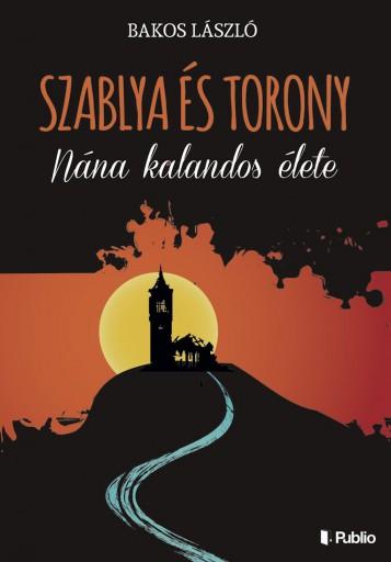 Szablya és torony - Ebook - Bakos László
