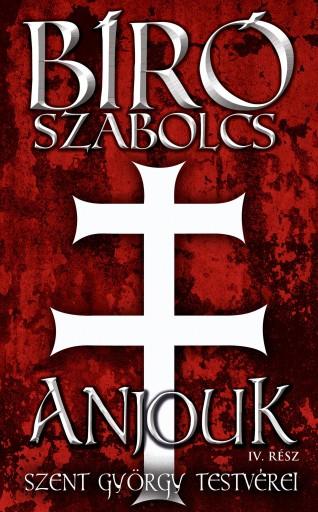 Anjouk IV.: Szent György testvérei    - Ekönyv - Bíró Szabolcs
