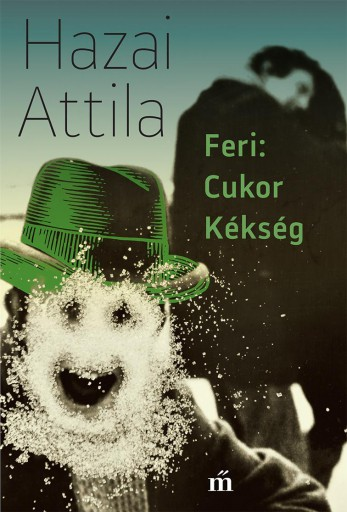 Feri: Cukor Kékség - Ebook - Hazai Attila
