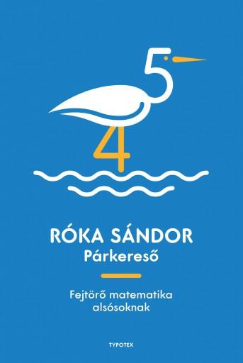 PÁRKERESŐ - FEJTÖRŐ MATEMATIKA ALSÓSOKNAK - Ekönyv - RÓKA SÁNDOR