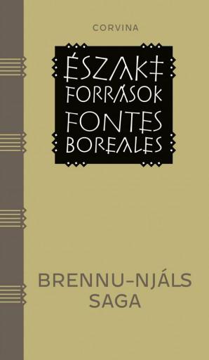 BRENNU-NJÁLS SAGA - ÉSZAKI FORRÁSOK -FONTES BOREALES - Ekönyv - CORVINA KIADÓ
