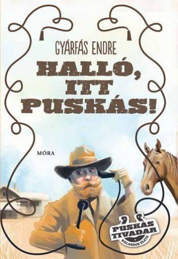 HALLÓ, ITT PUSKÁS! - Ekönyv - GYÁRFÁS ENDRE