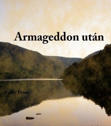 Armageddon után - Ekönyv - Pálffy Péter