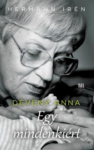 DÉVÉNY ANNA - EGY MINDENKIÉRT - Ebook - HERMANN IRÉN