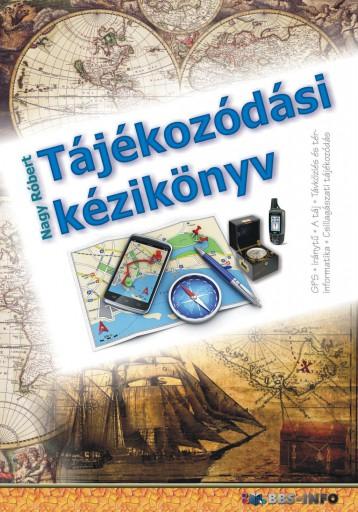 TÁJÉKOZÓDÁSI KÉZIKÖNYV - Ekönyv - NAGY RÓBERT