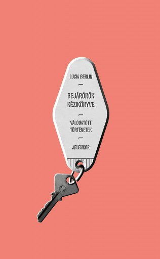 Bejárónők kézikönyve - Ekönyv - Lucia Berlin