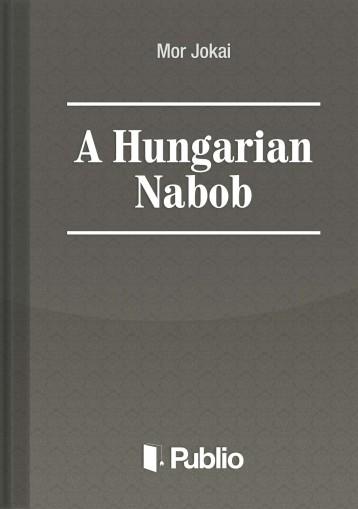A Hungarian Nabob - Ekönyv - Maurus Jókai